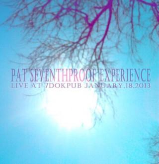 live@7DOKPUB Pat Seventhproof Experience - live at 7DOK