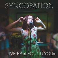 Syncopation - I Found You